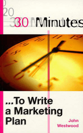 30 Minutes to Write a Marketing Plan Book, Download Free Templates
