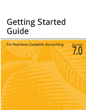 Getting Started Guide For Peachtree Complete Accounting 7.0  Book, Download Free Templates