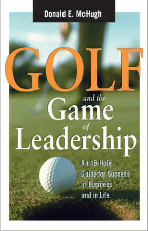 Golf And The Game Of Leadership An 18 Hole Guide For Success In Business And In Life Book, Download Free Templates