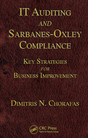 IT Auditing and Sarbanes Oxley Compliance Key Strategies for Business Improvement Book, Download Free Templates