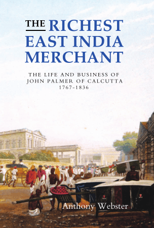 The Richest East India Merchant The Life And Business Of John Palmer Of Calc Utta Book, Download Free Templates