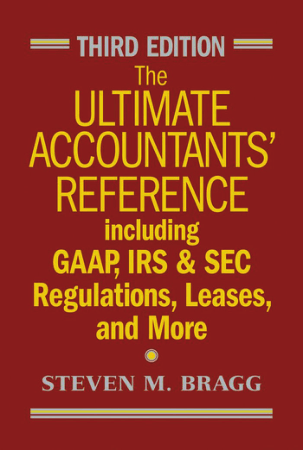 The Ultimate Accountants Reference 3rd Edition including GAAP IRS Book Free Templates